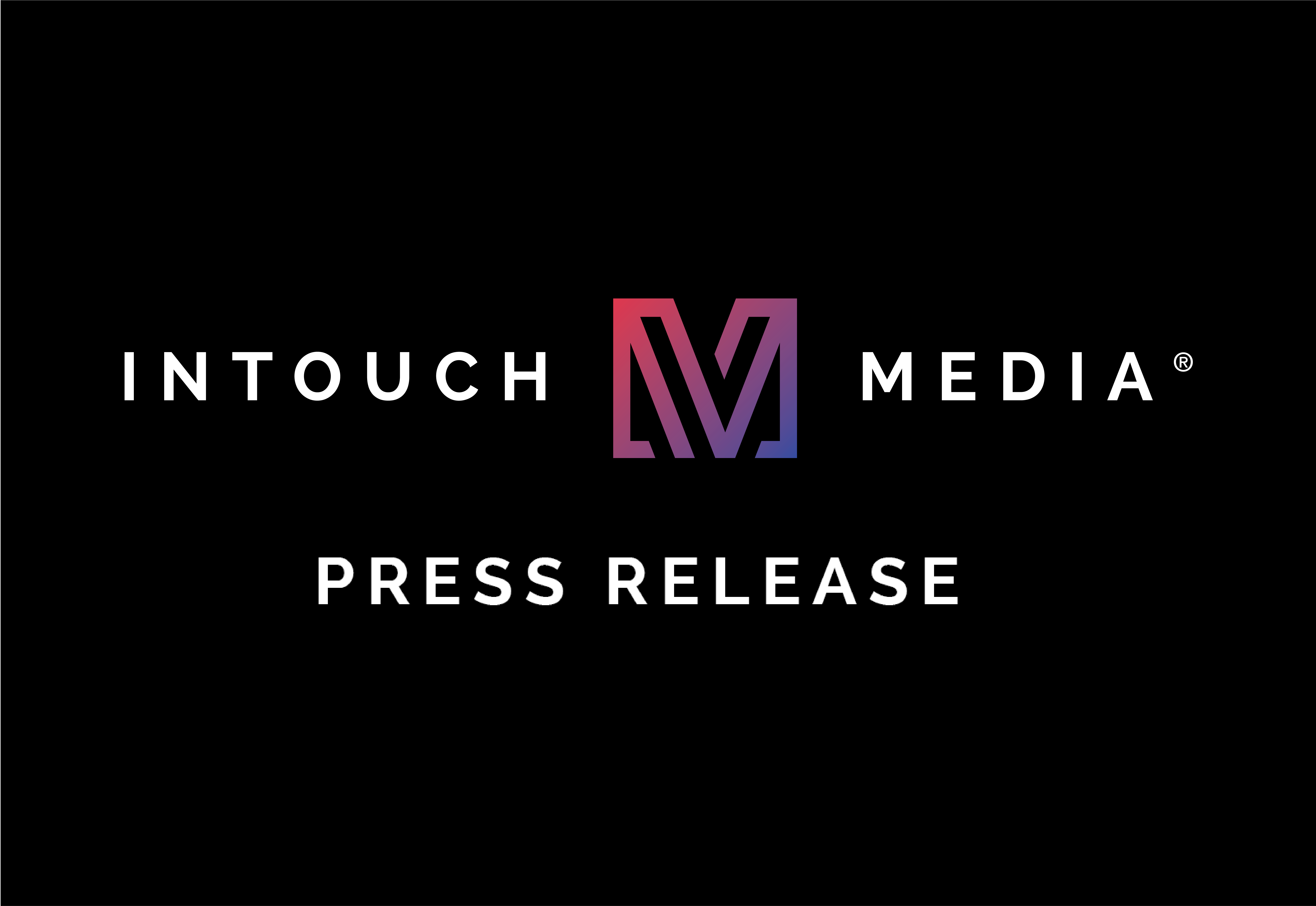 Intouch Media Releases New Whitepaper Covering Four Critical Industry Trends